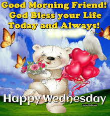good morning friend god bless your wednesday pictures photos and