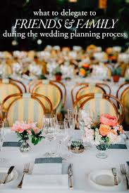 wedding planning help friends and family what to delegate when your loved ones offer