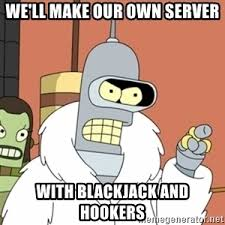 Create My Own Meme With My Own Picture - bender blackjack and hookers meme generator