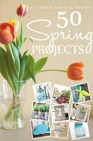 50 spring projects tried u0026 true