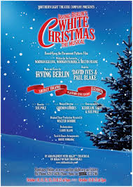 irving berlin u0027s white christmas northern light theatre company