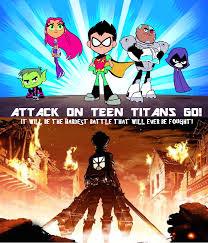 Teen Titans Memes - attack on teen titans go by darkmage666 on deviantart