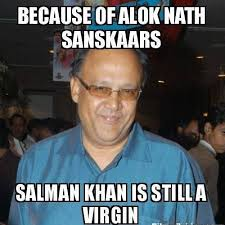 Alok Nath Memes - because of alok nath sanakaars az meme funny memes funny pictures