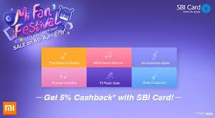 get 5 cashback on purchase sbi card on the mi fan festival has begun get 5 cashback
