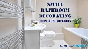 Toilets For Small Bathrooms Small Bathroom Decorating Ideas For Smart Ladies Simple Toilet