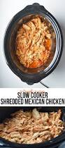 stupid easy slow cooker shredded mexican chicken recipe cooker