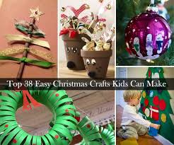 Xmas Kids Crafts - top 38 easy and cheap diy christmas crafts kids can make diy