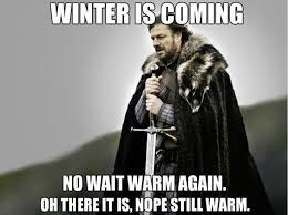 Winter Is Coming Meme - you say winter is coming but arizona says differently arizonalife