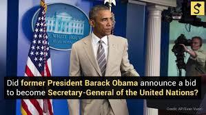 Seeking Obama Fact Check Did Barack Obama Announce A Bid To Become Un