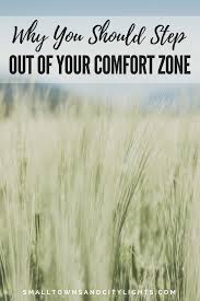 Leaving Your Comfort Zone Why You Should Step Out Of Your Comfort Zone