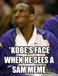Sam Meme - kobe s face when he sees a sam meme