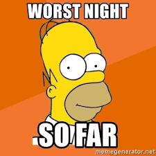 Meme Generator Homer Simpson - worst night so far homer simpson so far meme generator