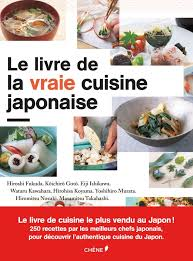 meilleur livre cuisine le livre de la vraie cuisine japonaise hors collection le chêne