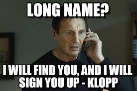Internet Meme Names - long name i will find you meme on memegen