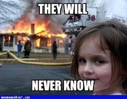 Meme Generator Upload Own Image - 49 best disaster girl meme creator images on pinterest best memes
