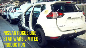 2017 nissan rogue star wars nissan rogue one star wars limited edition production youtube