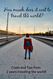 How much does it cost to travel the world for 2 amazing years our
