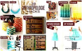 Diy Furniture Hacks Highly Creative Anthropologie Diy Project Hacks That Make The