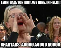 Sparta Meme Generator - meryl streep is now apart of the 300 spartans imgflip