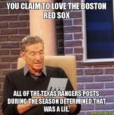 Red Sox Memes - you claim to love the boston red sox all of the texas rangers posts