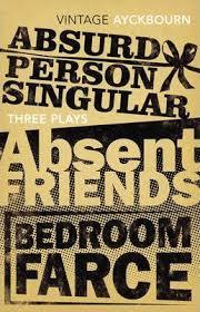 Alan Ayckbourn Bedroom Farce Three Plays Absurd Person Singular Absent Friends Bedroom