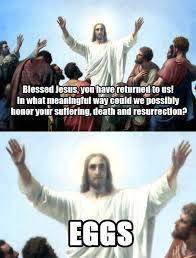 Pagan Easter Meme - 21 jokes that you ll need to go to confession for laughing at