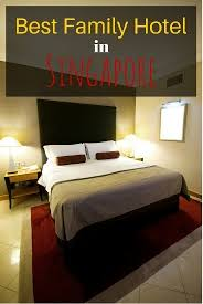 Best Family Hotels In Singapore Family Travel Blog Travel - Hotels in singapore with family rooms