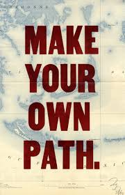 make your own path u201d by doug wilson 2007
