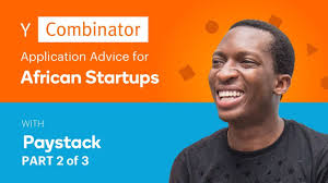 y combinator application advice for african startups paystack