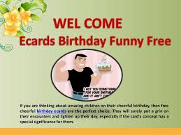 birthdays are special days free birthday funny ecards