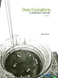 deep excavations a practical manual civil engineering community