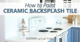 how to degrease backsplash painting tile backsplash bye bye kitchen tiles