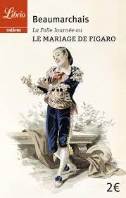le mariage de figaro beaumarchais fr la folle journée ou le mariage de figaro