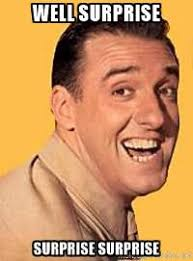 Surprise Meme - gomer pyle meme well surprise surprise surprise rip jim nabors