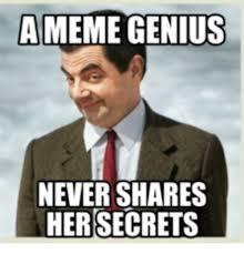 Meme Secret - a meme genius never shares her secrets a meme on me me