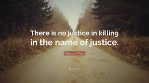justice quotes shakespeare desmond tutu quote u201cthere is no justice in killing in the name of