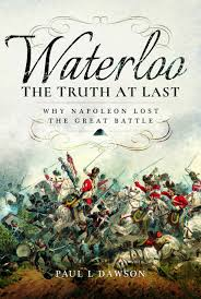 lexus service waterloo waterloo the truth at last why napoleon lost the great battle