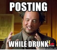Jersey Shore Meme Generator - posting while drunk ory com memegeneratornet drunk meme on me me