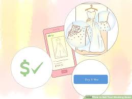 sell your wedding dress 3 ways to sell your wedding gown wikihow