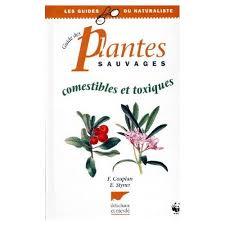 cuisine sauvage couplan les plantes sauvages comestibles et toxiques de francois couplan