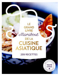 la cuisine asiatique grand livre marabout de la cuisine asiatique le amazon ca