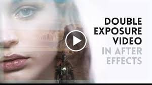 tutorial double exposure video double exposure video after effects tutorial http