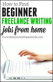 how to find beginner freelance writing jobs from home four hour