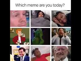 Which Meme Are You - which meme are you today youtube