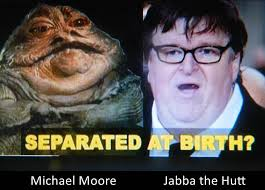 Jabba The Hutt Meme - separated at birth michael moore and jabba the hutt the donald