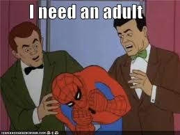 I Need An Adult Meme - image 222535 i need an adult know your meme