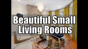 17 beautiful small living rooms youtube