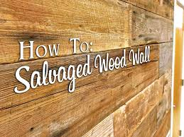 how to salvaged wood wall the craftsman