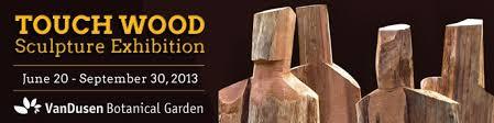 touch wood at vandusen garden duthie gallery