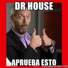 Dr House Meme - dr house meme generator mne vse pohuj
